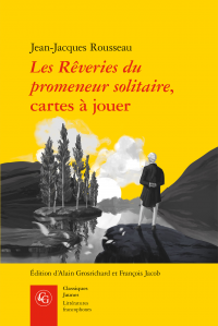 Rousseau, Les Rêveries du promeneur solitaire, cartes à jouer (éd. A. Grosrichard, F. Jacob)