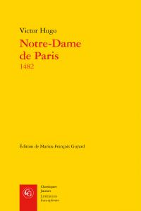 V. Hugo, Notre-Dame de Paris 1482 (éd. de M.-Fr. Guyard)