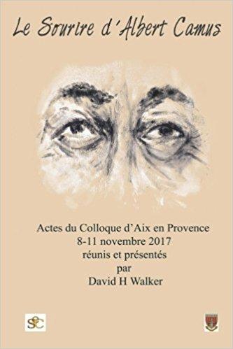 D. H Walker (dir.), Le Sourire d'Albert Camus. Actes du colloque d'Aix en Provence
