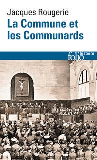 J. Rougerie, La Commune et les Communards