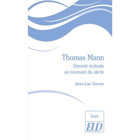 T. Mann, Devenir écrivain au tournant du siècle