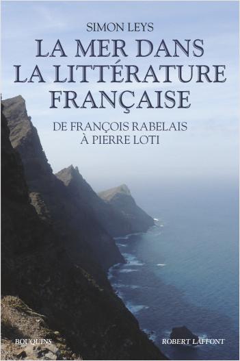 S. Leys (éd.), La mer dans la littérature française (de François Rabelais à Pierre Loti)