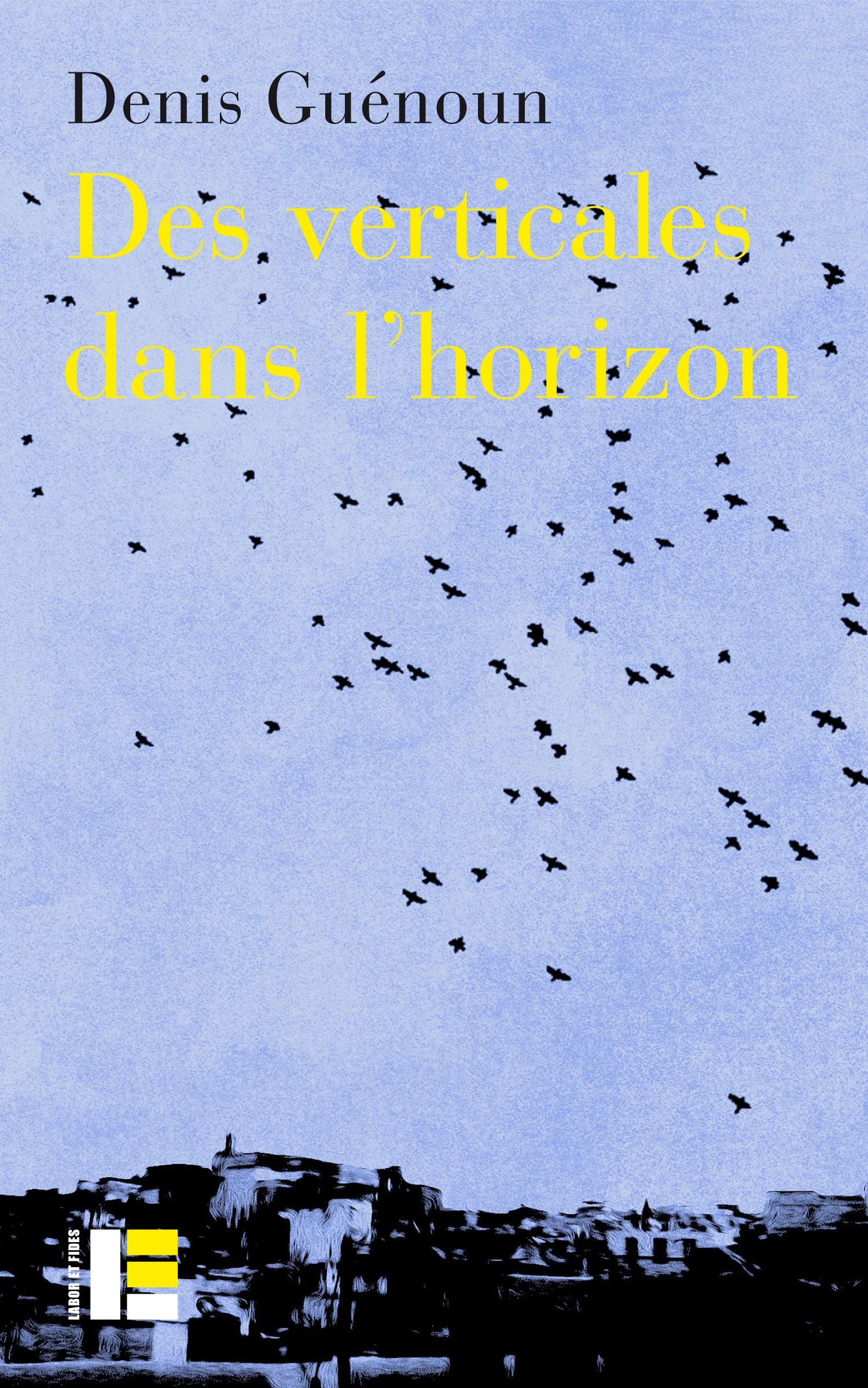 D. Guénoun, Des verticales dans l'horizon