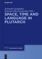 A. Georgiadou, K. Oikonomopoulou (dir.), Space, Time and Language in Plutarch