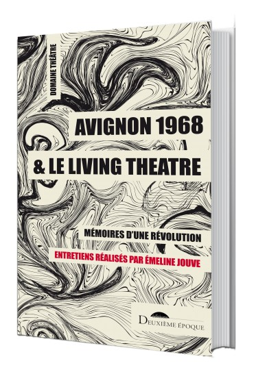 É. Jouve (dir.), Avignon 1968 et le Living Theatre