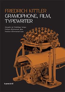 Lancement de l'édition française de : F. Kittler, Gramophone, Film, Typewriter (Paris)