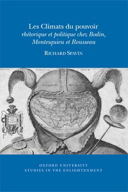 R. Spavin, Les Climats du pouvoir. Rhétorique et politique chez Bodin, Montesquieu et Rousseau