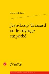 F. Hélesbeux, Jean-Loup Trassard ou le paysage empêché