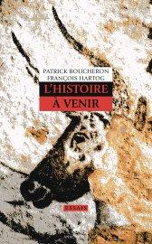 P. Boucheron, F. Hartog, L'histoire à venir