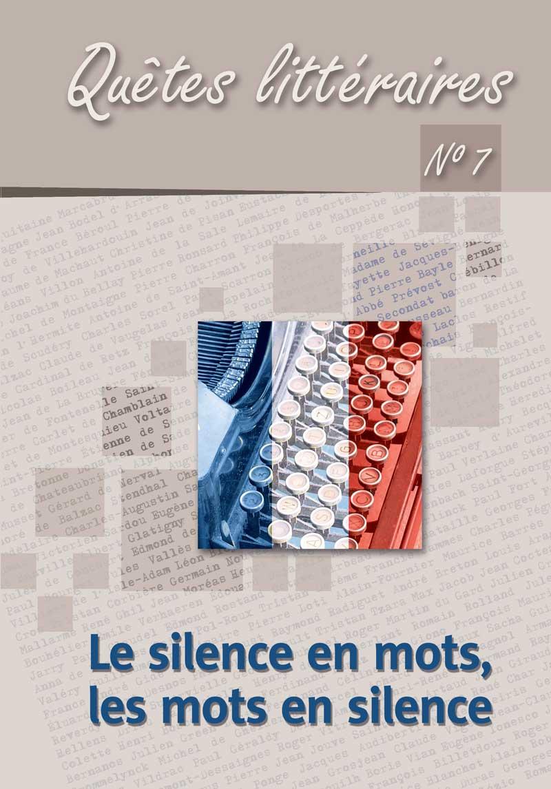 Quêtes littéraires, n° 7:« Le silence en mots, les mots en silence »
