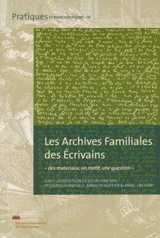 Les Archives familiales des écrivains. Des matériaux, un motif, une question
