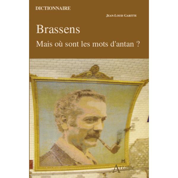 J.-L. Garitte, Brassens, Mais où sont les mots d'antan ?