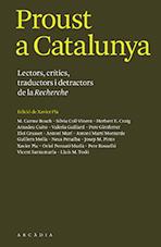 Xavier Pla (dir.),Proust enCatalogne. Lecteurs, critiques, traducteurs et détracteurs de la Recherche