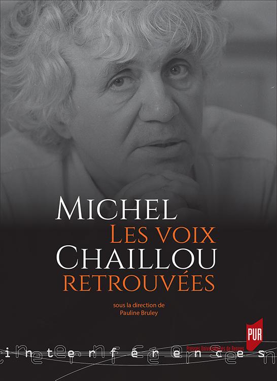 P. Bruley (dir.), Michel Chaillou. Les voix retrouvées