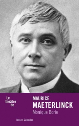 M. Borie,Le Théâtre de Maurice Maeterlinck