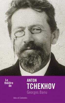 G. Banu, Le Théâtre d'Anton Tchékov