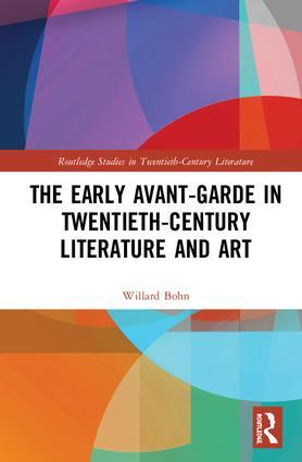 W. Bohn, The Early Avant-Garde in Twentieth-Century Literature and Art