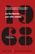 J-C. Perrot, M. Perrot, M. Rebérioux et J. Maitron, La Sorbonne par elle-même