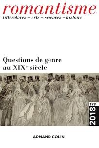 Romantisme, n° 179, Questions de genre au XIXe siècle (dir. Chr. Planté et D. Zanone)
