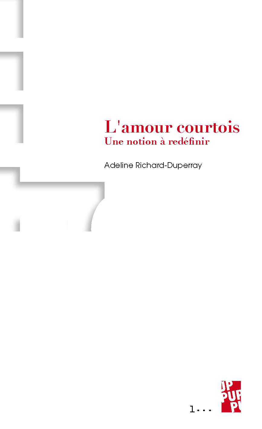 A. Richard-Duperray, L'amour courtois. Une notion à redéfinir