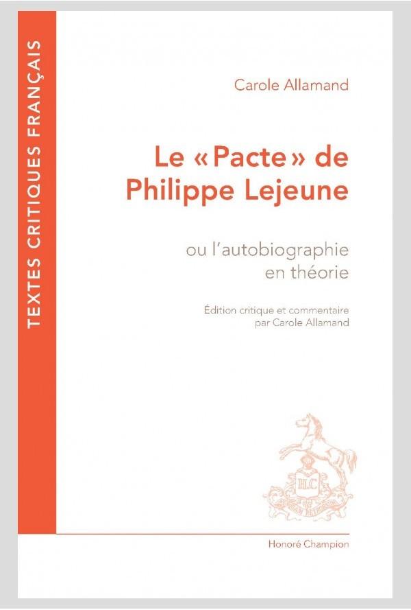 Le Pacte autobiographique de Ph. Lejeune, ou l'autobiographie en théorie, éd. critique par C. Allamand