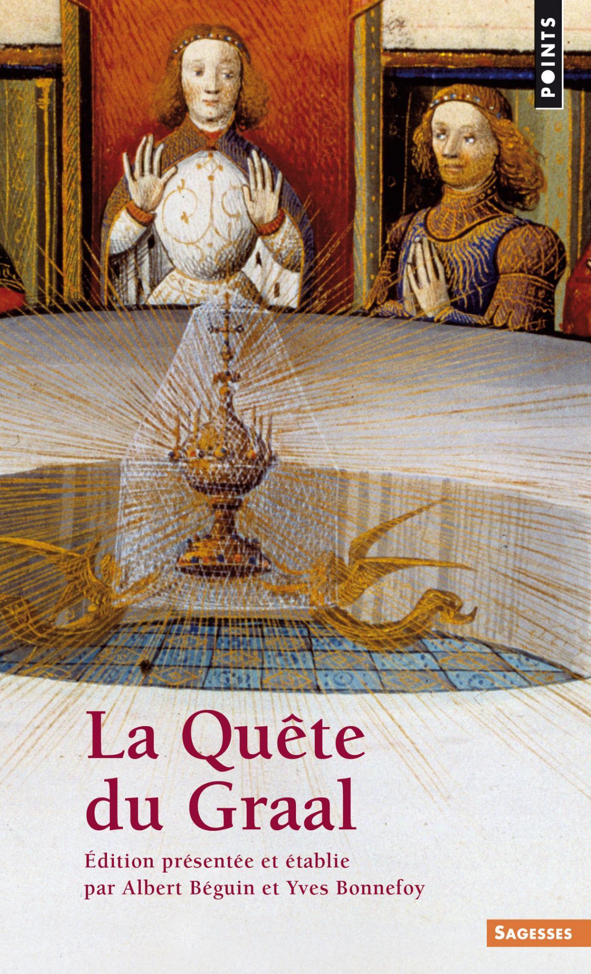 Anonyme, La Quête du Graal (trad. A. Béguin, Y. Bonnefoy)