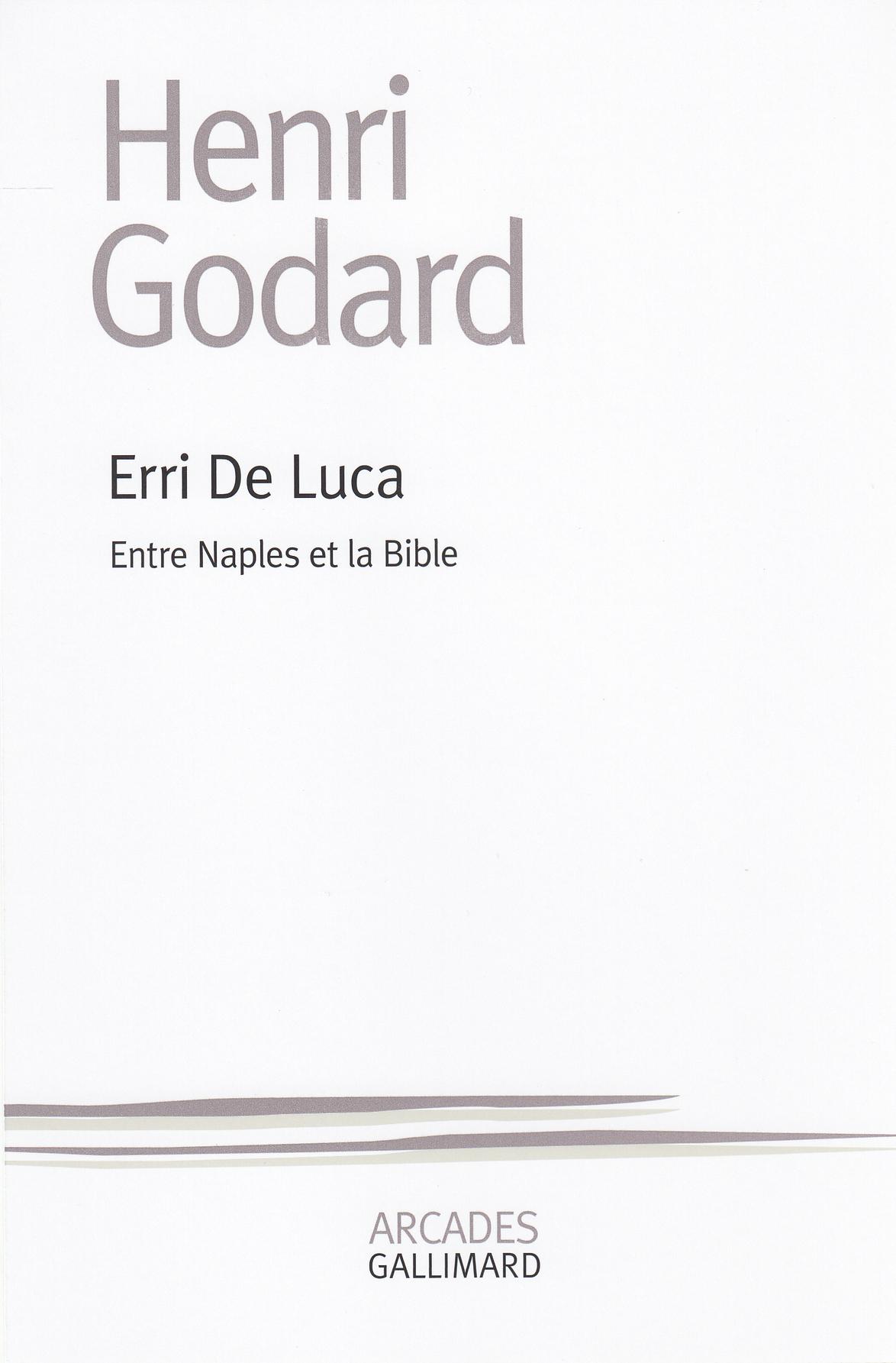 H. Godard, Erri de Luca. Entre Naples et la Bible