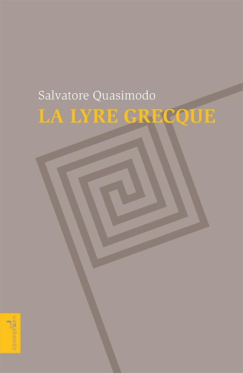 S. Quasimodo, La Lyre grecque (1940)