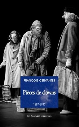 F. Cervantès, Pièces de clowns (1987-2013)