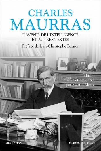 Ch. Maurras, L'Avenir de l'intelligence et autres textes (coll. Bouquins)