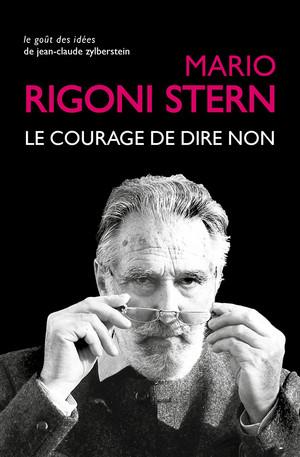 M. Rigoni Stern, Le Courage de dire non. Conversations et entretiens, 1963-2007