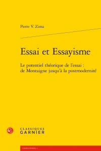 P. Zima, Essai et Essayisme. Le potentiel théorique de l'essai : de Montaigne jusqu'à la postmodernité