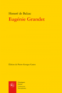 Balzac, Eugénie Grandet (éd. Pierre-Georges Castex)