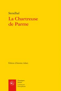 Stendhal, La Chartreuse de Parme (éd. Antoine Adam)