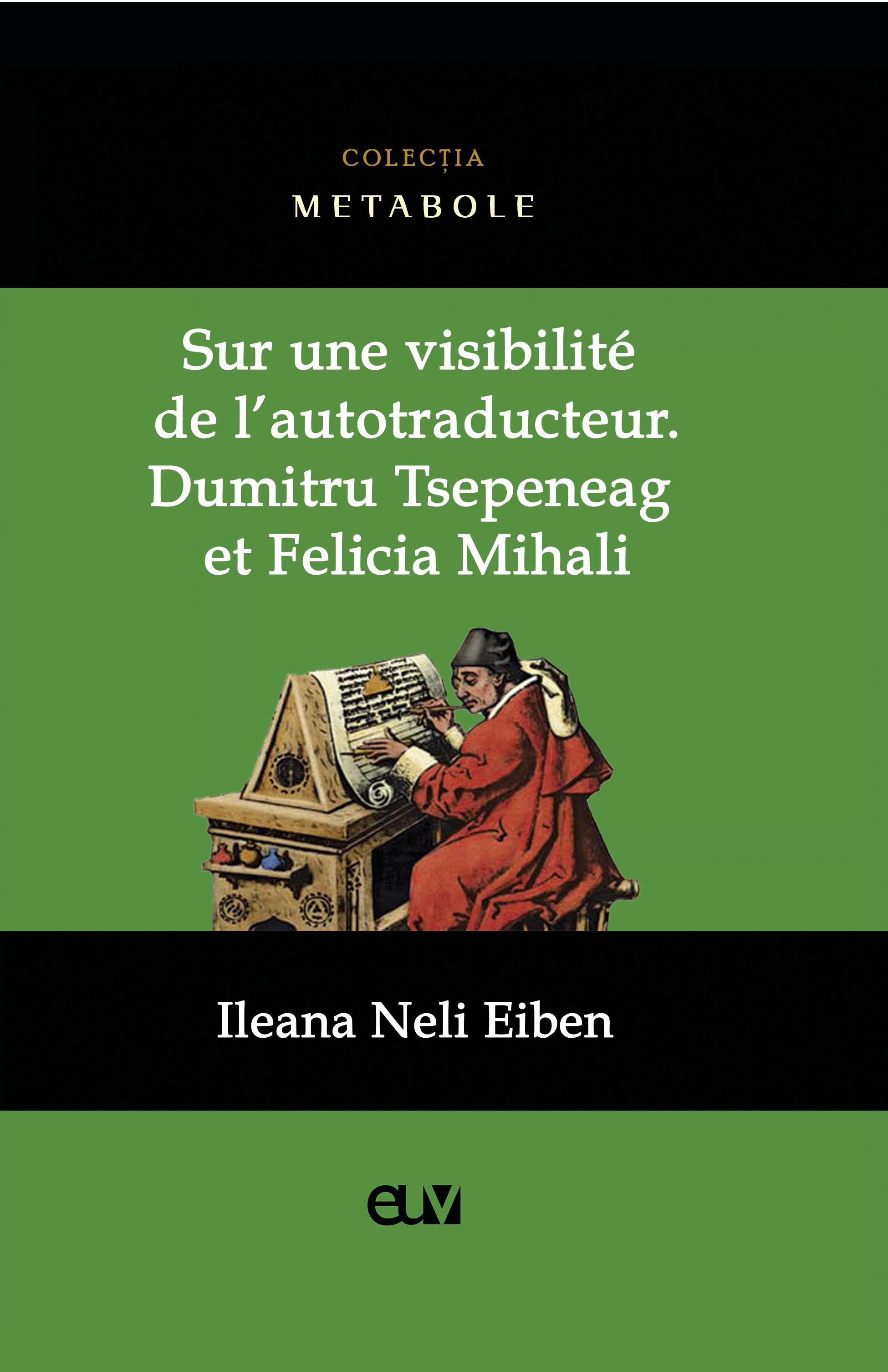 I. N. Eiben, Sur une visibilité de l'autotraducteur :  Dumitru Tsepeneag et Felicia Mihali