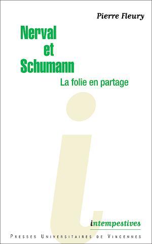 P. Fleury, Nerval et Schumann, la folie en partage