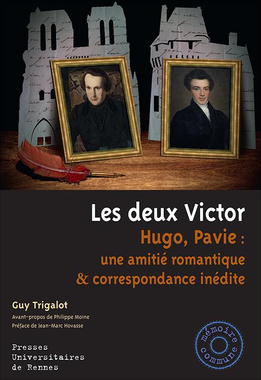 G. Trigalot, Les deux Victor. Hugo, Pavie : une amitié romantique & correspondance inédite