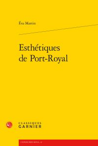 É. Martin, Esthétiques de Port-Royal