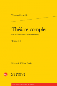 Th. Corneille, Théâtre complet (Tome III)