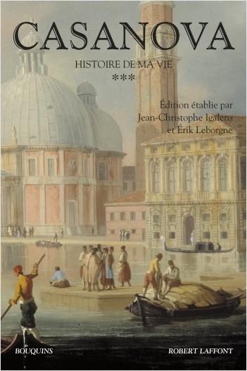 Casanova, Histoire de ma vie, t. III (éd. J.-C. Igalens, É. Leborgne, coll. Bouquins)