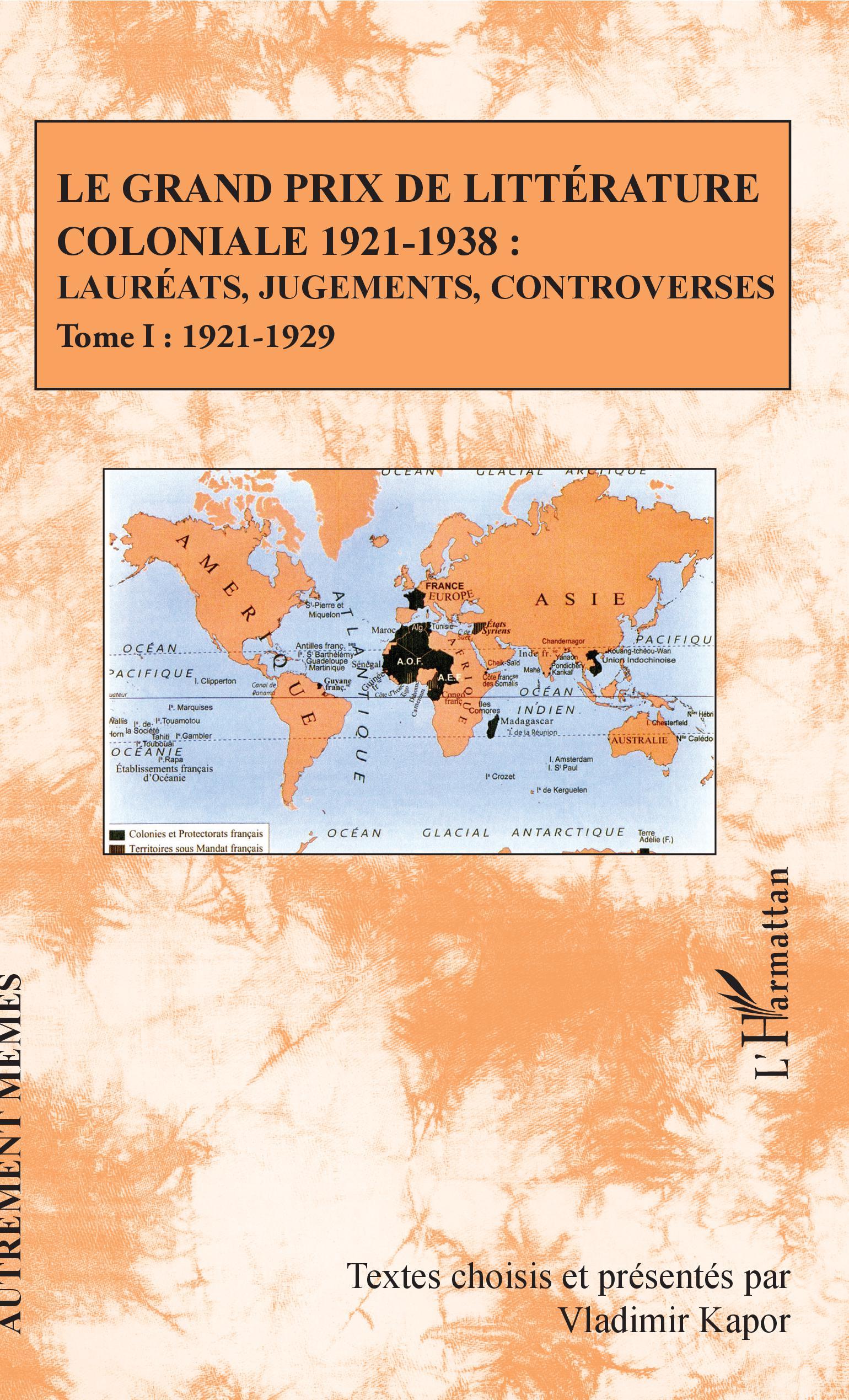 V. Kapor (éd), Le grand prix de la littérature coloniale 1921-1938 : Lauréats, jugements, controverses