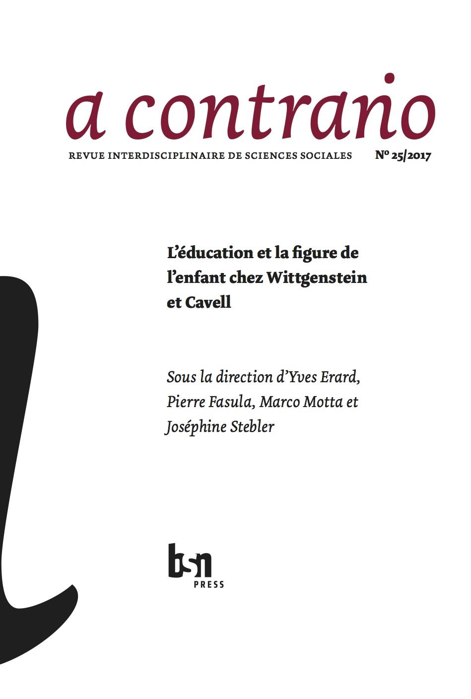 A contrario,n° 25 (2017): L'éducation et la figure de l'enfant chez Wittgenstein et Cavell