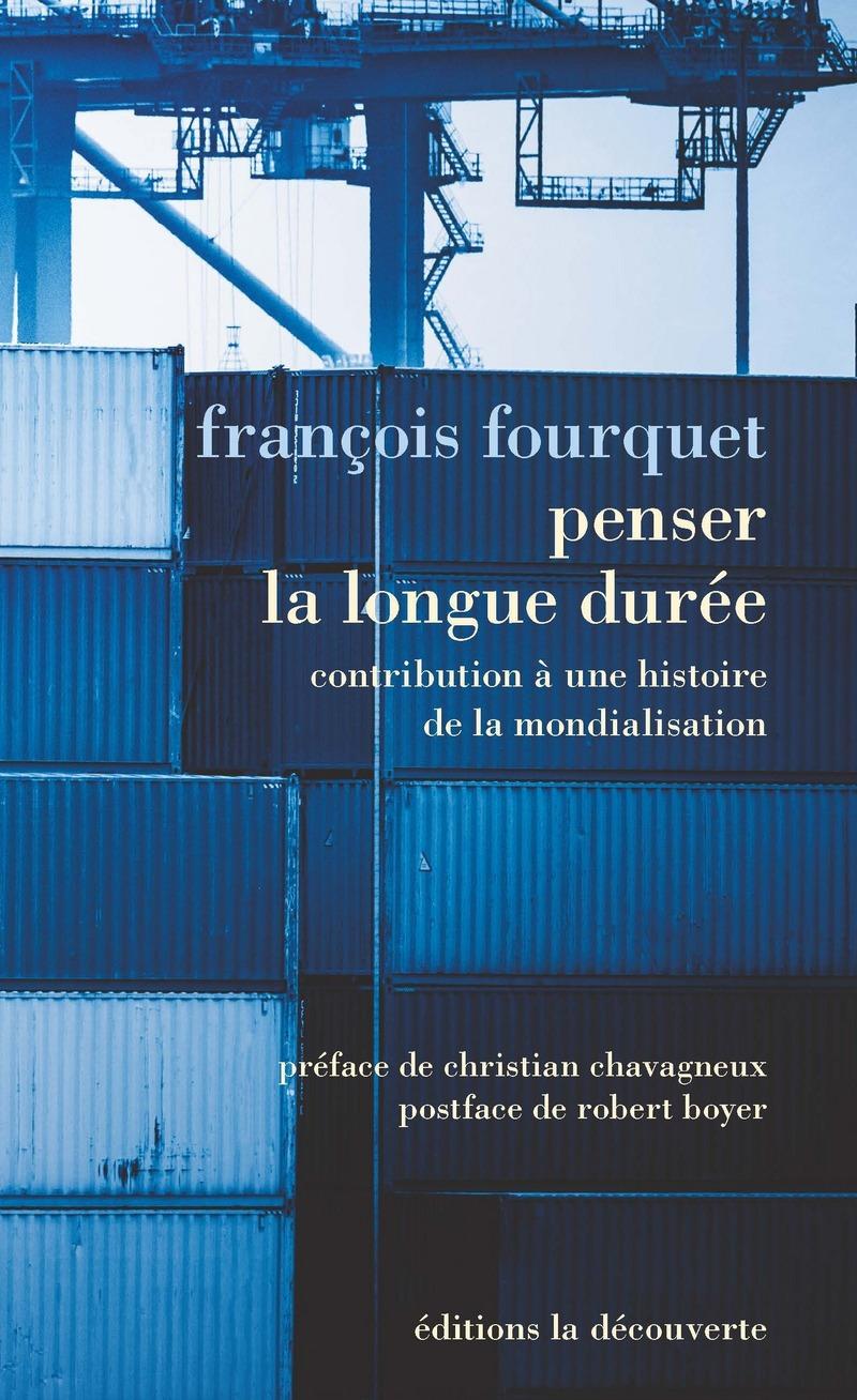 F. Fourquet, Penser la longue durée. Contribution à une histoire de la mondialisation