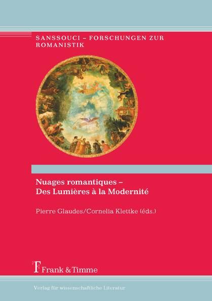 P. Glaudes, C. Klettke (dir.): Nuages romantiques. Des Lumières à la Modernité