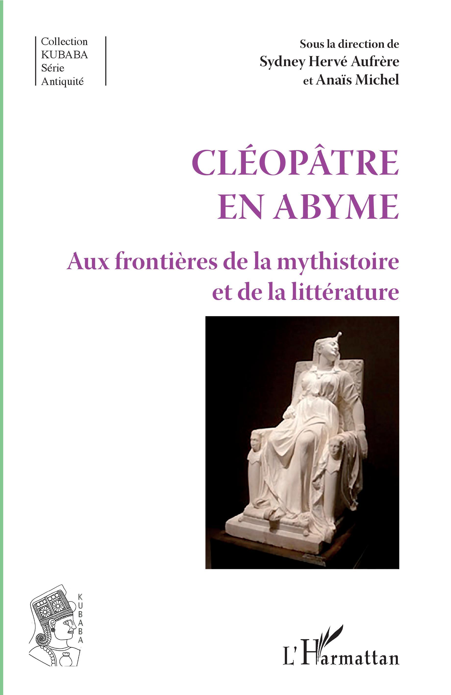 S. H. Aufreyre et A. Michel (dir.), Cléopâtre en abyme - Aux frontières de la mysthistoire et de la littérature