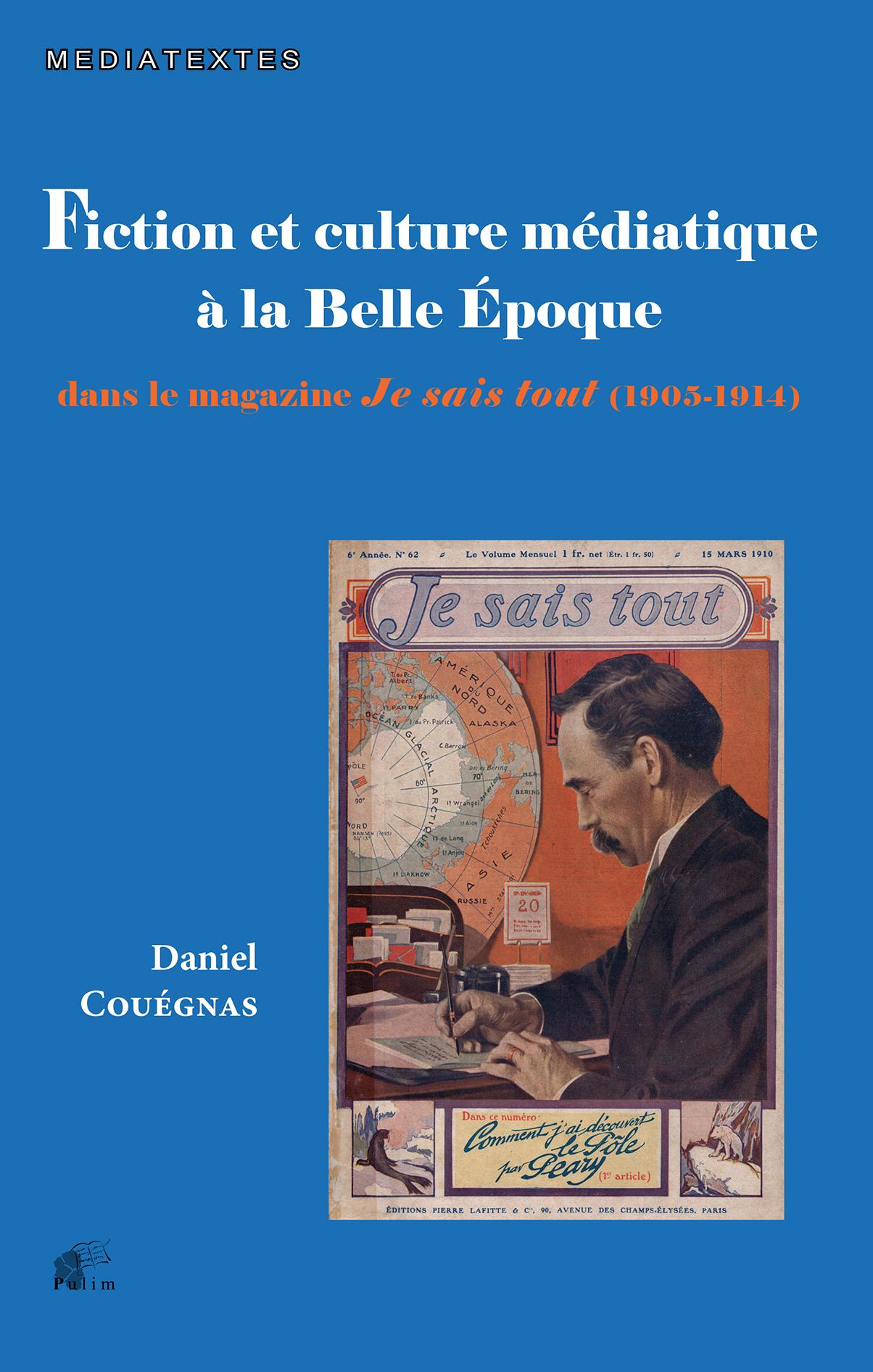 D. Couégnas, Fiction et culture médiatique à la Belle Époque -Dans le magazine Je sais tout (1905-1914)