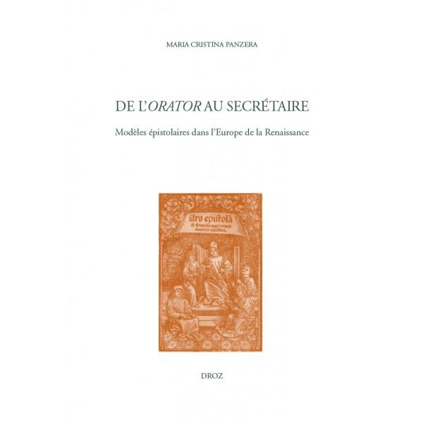 M.-C. Panzera, De l'orator au secrétaire. Modèles épistolaires dans l'Europe de la Renaissance