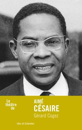 G. Cogez, Le Théâtre d'Aimé Césaire