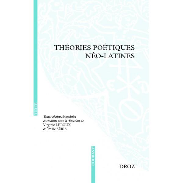 V. Leroux, É. Séris, Théories poétiques néo-latines (anthologie)