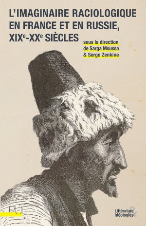 S. Moussa, S. Zenkine (dir.), L'imaginaire raciologique en France et en Russie (XIXe-XXe s.)